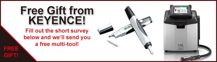 Free Gift form KEYENCE! Fill out the short survey below and we'll send you a free multi tool!