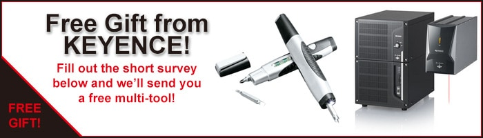 Free Gift form KEYENCE! Fill out short survey below and we'll send you a free multi-tool!