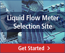Liquid Flow Meter Selection Site [Get Started > ]