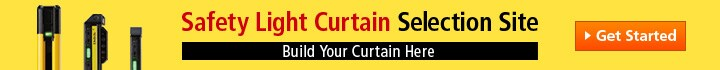 Safety Light Curtain Selection Site Build Your Curtain Here[ Get Started >]