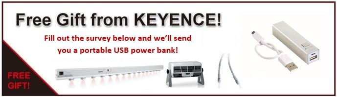 Free Gift from KEYENCE! Fill out the survey and we'll send you a portable USB power bank!