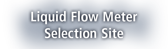 Liquid Flow Meter Selection Site