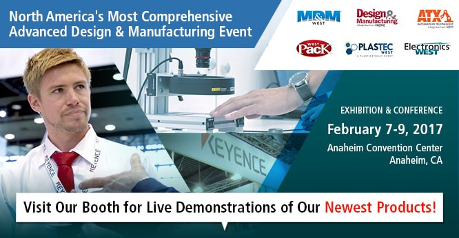North America's Most Comprehensive Advanced Design & Manufacturing Event / EXHIBITION & CONFERENCE February 7-9, 2017 Anaheim Convention Center Anaheim, CA / Visit Our Booth for Live Demonstrations of Our Newest Products!