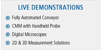 [LIVE DEMONSTRATIONS] Fully Automated Conveyor, CMM with Handheld Probe, Digital Microscopes, 2D & 3D Measurement Solutions