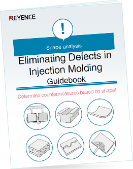 Eliminating Defects in Injection Molding Guidebook | KEYENCE