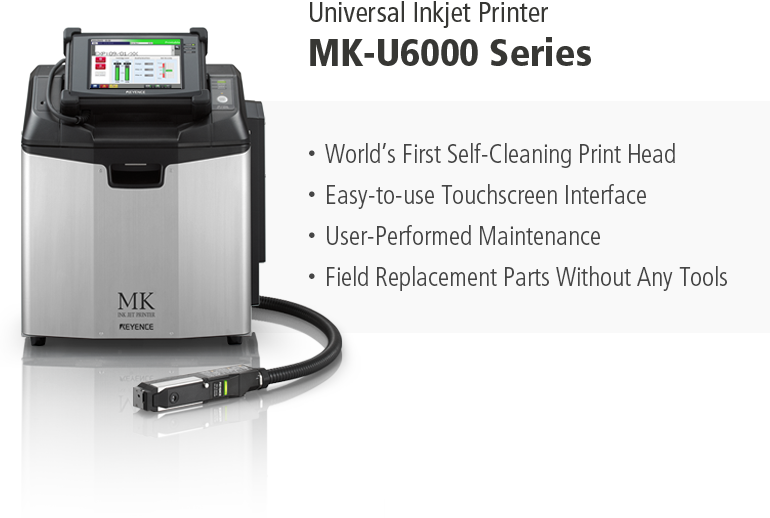 Universal Inkjet Printer MK-U6000 Series World's First Self-Cleaning Print Head Easy-to-use Touchscreen Interface User-Performed Maintenance Field Replacement Parts Without Any Tools