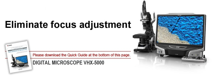 Eliminate focus adjustment DIGTAL MICROSCOPE VHX-5000