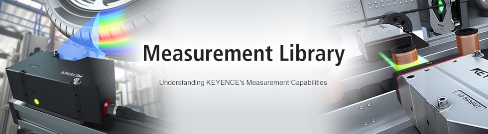 Understanding KEYENCE's Measurement Capabilities