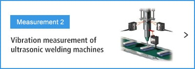 B-A- Measurement 2 Vibration measurement of ultrasonic welding machines