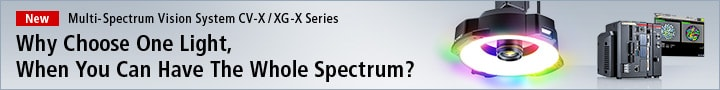 [New] Multi-Spectrum Vision System CV-X/XG-X Series Why Choose One Light, When You Can Have The Whole Spectrum?