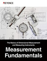 The Basics of Dimensional Measurement and Measuring Instruments Measurement Fundamentals