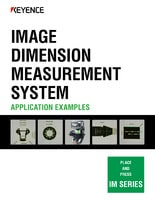 IM SERIES IMAGE DIMENSION MEASUREMENT SYSTEM: APPLICATION EXAMPLES