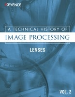 A Technical History of Image Processing Vol.2 [Lenses]