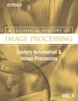 A Technical History of Image Processing Vol.4 [Factory Automation & Image Processing]