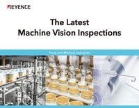 The Latest Machine Vision Inspections [Food and Medical Industries]