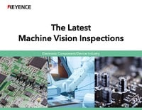 The Latest Machine Vision Inspections Electronic Component/Device Industry